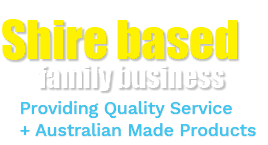 Shire based family business providing quality servcie and Australian made products